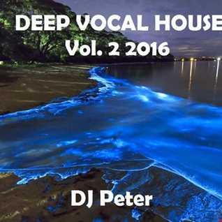 Deep Vocal House Vol. 2 2016 DJ Peter