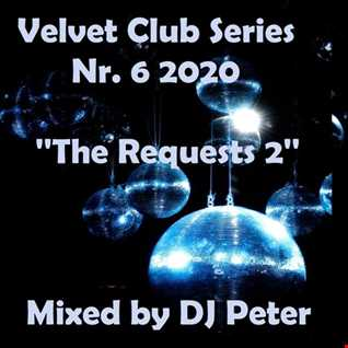 Velvet Club Series Nr. 6 2020 ''The Requests 2'' Mixed by DJ Peter