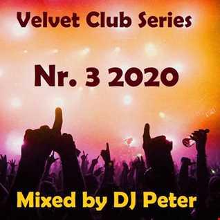Velvet Club Series Nr. 3 2020 Mixed by DJ Peter
