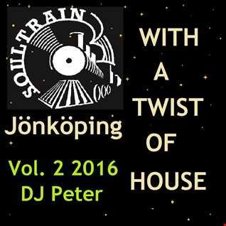 Soul Train Jönköping   With a Twist Of House 2 2016 DJ Peter