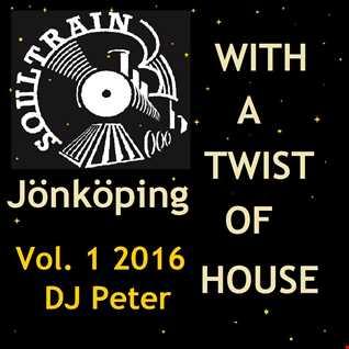 Soul Train Jönköping - With a twist of House 1 2016 Dj Peter