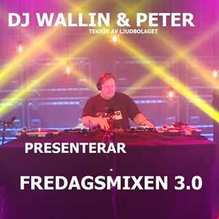 DJ Wallin & DJ Peter, Fredagsmixen 3.0. Live från Tranås, Sweden.