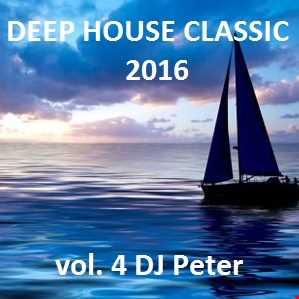 Deep House Classic vol. 4 2016 - DJ Peter