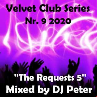 Velvet Club Series Nr. 9 2020 ''The Requests 5'' Mixed by DJ Peter
