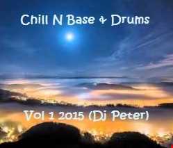 Chill N Base & Drums Vol 1 2015 (Dj Peter)