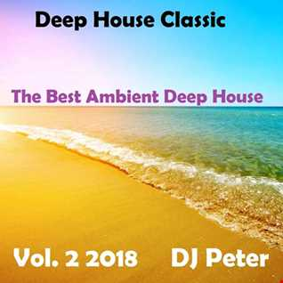 Deep House Classic Vol. 2 2018   DJ Peter
