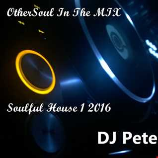 DJ Peter   OtherSoul In The MIX   Soulful House 1 2016