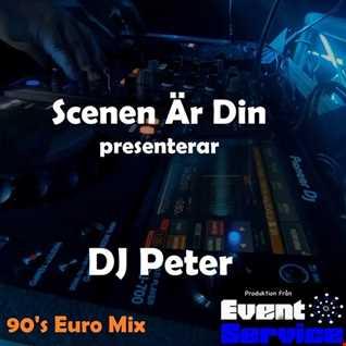 Dj Peter @Scenen är din 2   90's Euro Mix