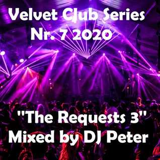 Velvet Club Series Nr. 7 2020 ''The Requests 3'' Mixed by DJ Peter