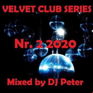 Velvet Club Series Nr. 2 2020 Mixed by DJ Peter