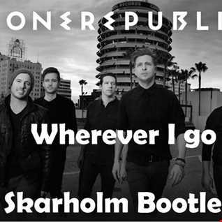OneRepublic - Wherever I Go! (Skarholm Ext Bootleg)