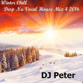 Winter Chill -  Deep Nu Vocal House Mix 4 2016 -  DJ Peter