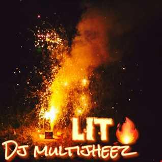 Dj MultiJheez   LIT