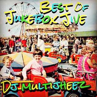 Best Of JukeBox Jive - Dj Multijheez
