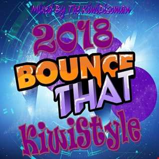 "The KiwiDiscman Presents ""2018 Bounce That KiwiStyle"""