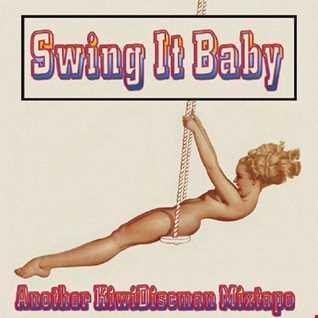 "The KiwiDiscman Presents ""Swing It Baby"""