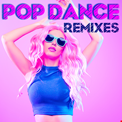 Pop Dance Remixes