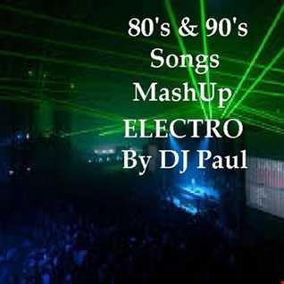 DJ Paul Presents Goes 80's & 90's Electro MashUP