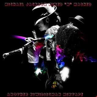 "The KiwiDiscman Presents ""Michael Jackson Mixed N Mashed"""
