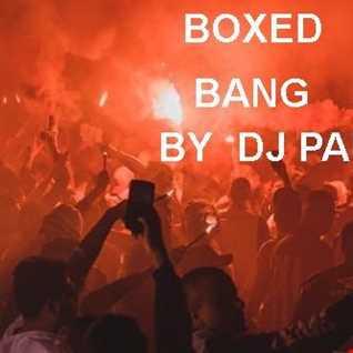 Boxed Bang  By DJ Paul