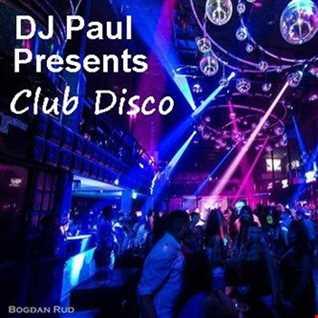 DJ Paul Prsesnts Club Disco 22,08,19
