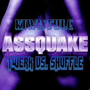 "The KiwiDiscman Presents ""Assquake Twerk vs Shuffle"""