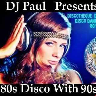 DJ Paul Presents 80s Disco with 90s Vibe