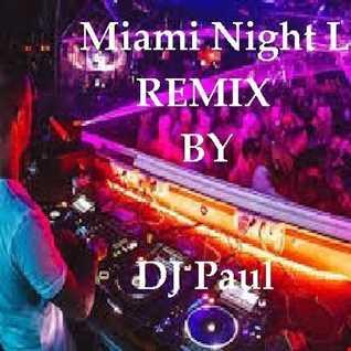 Miami Night Life Remix By DJ Paul