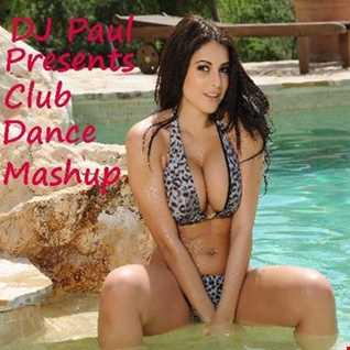 DJ Paul Presents Club Dance Mashup