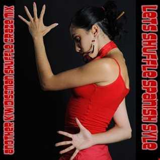 "The KiwiDiscman Presents ""Sexy Spanish Style Shuffle"""
