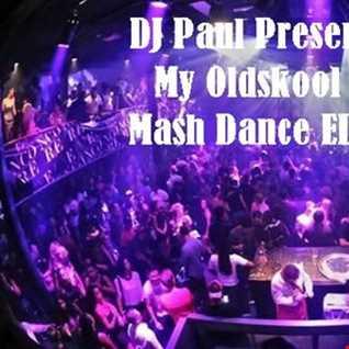 DJ Paul Presents My Oldskool Mash Dance EDM
