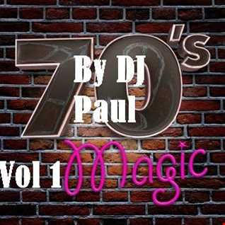 DJ Paul Presents My Mix of 70's Magic Vol 1