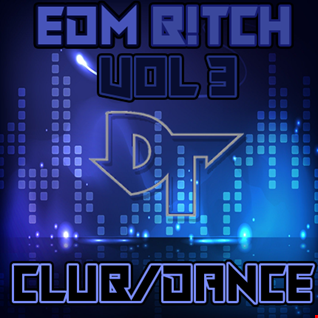 Dinky T  Presents EDM B!TCH Vol 3
