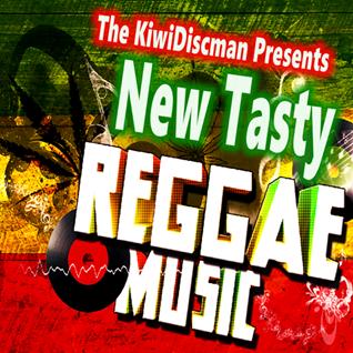 """The KiwiDiscman Presents """"New Tasty Reggae Music"""""""