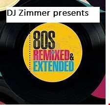 Dj Zimmer presents 80s remixed and extended
