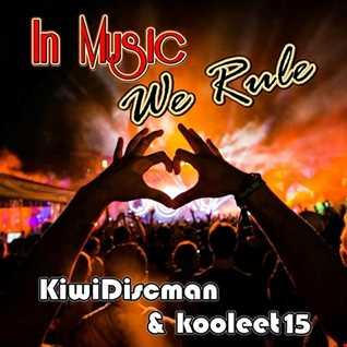 "The KiwiDiscman Presents Kooleet15 Collaboration ""In Music We Rule"""