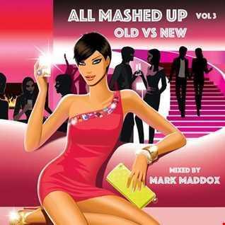 Dj  MarkMaddox Presents  All Mashed Up 3 Summer 2018