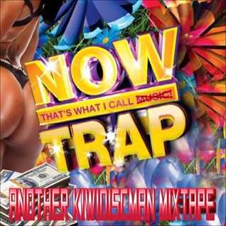 "The KiwiDiscman Presents ""Now That's What I Call Trap"""