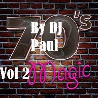 DJ Paul Presents My Mix of 70's Magic Vol 2