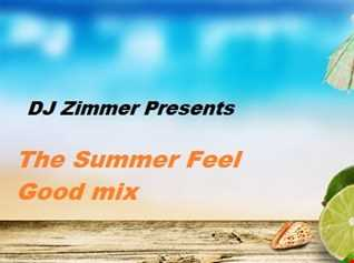 DJ Zimmer Presents The Summer feel Good Mix
