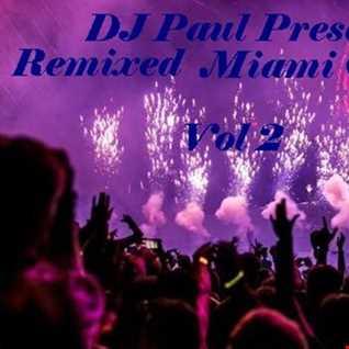 DJ Paul Presents Remixed Miami Club Vol 2 2019
