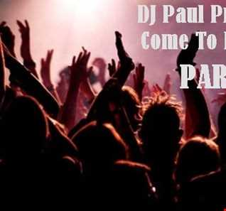 DJ Paul Presents Come To My Night Party
