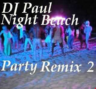 DJ Paul Presents  Night Beach Party Remix 2