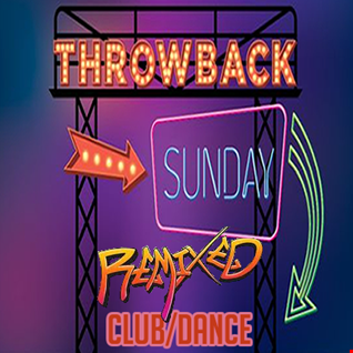 Dinky T - Throwback Sunday Remixed