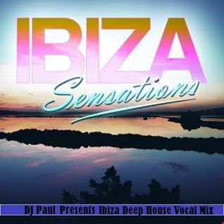 DJ Paul Presents Ibiza Deep house Vocal Mix