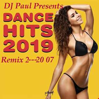 DJ Paul Presents Dance Hits  20 07 2019 Remix 2
