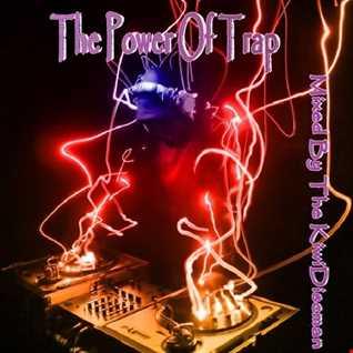 "The KiwiDiscman Presents ""The Power Of Trap"""