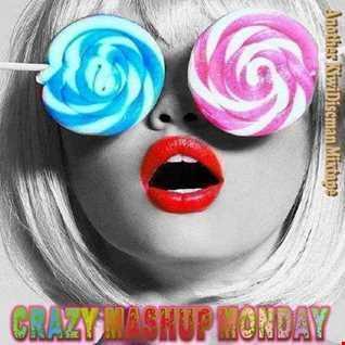 """DJ KiwiDiscman Presents  """"Crazy Mashup Monday"""""""