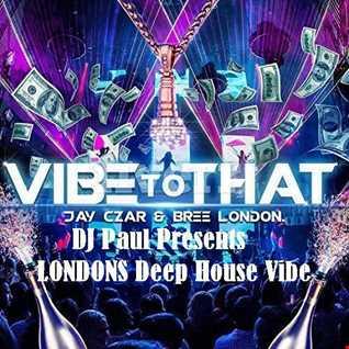 DJ Paul Presents LONDONS deep house Vibe
