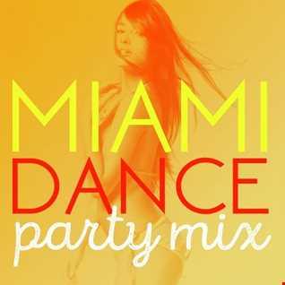 Miami Dance Party Mix VOL 2  2020